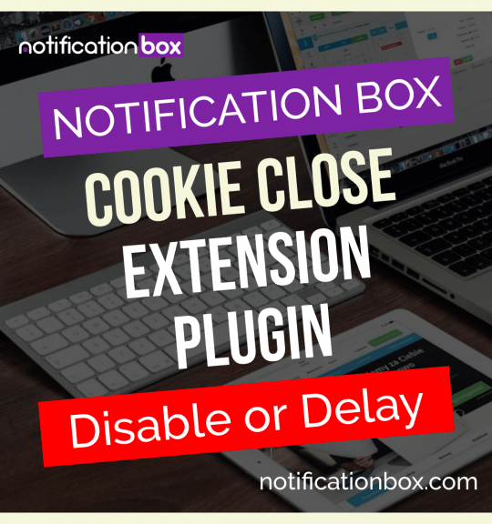 Notification Box Cookies Close Extension